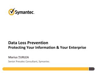 Data Loss Prevention Protecting Your Information & Your Enterprise