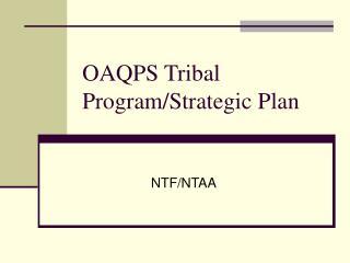 OAQPS Tribal Program/Strategic Plan
