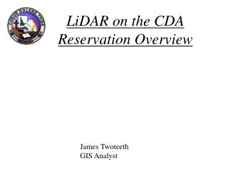 LiDAR on the CDA Reservation Overview