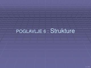 POGLAVLJE  6  : Strukture
