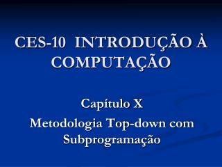 CES-10  INTRODUÇÃO À COMPUTAÇÃO