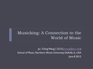 Musicking: A Connection to the World of Music