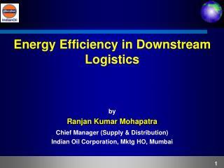 Energy Efficiency in Downstream Logistics by Ranjan Kumar Mohapatra