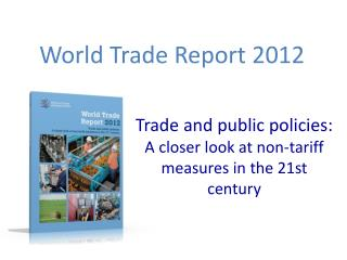 Trade and public policies:  A closer look at non-tariff measures in the 21st century