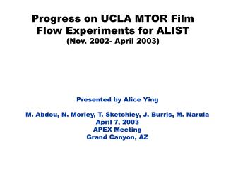 Progress on UCLA MTOR Film Flow Experiments for ALIST (Nov. 2002- April 2003)