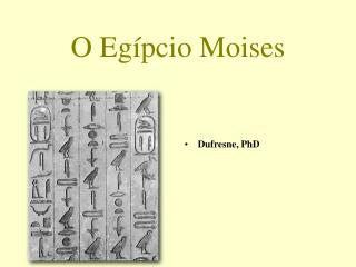 O Egípcio Moises