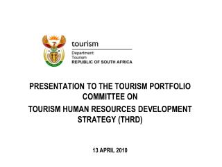 PRESENTATION TO THE TOURISM PORTFOLIO COMMITTEE ON