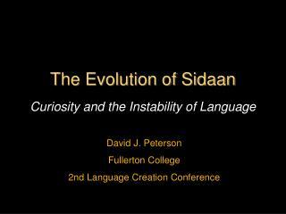 The Evolution of Sidaan