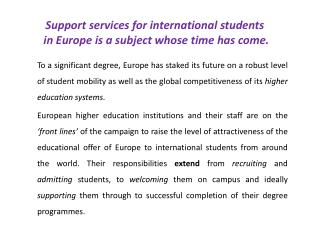 Support services for international students  in Europe is a subject whose time has come.