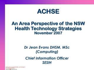 ACHSE An Area Perspective of the NSW Health Technology Strategies November 2007