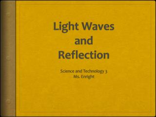 Light Waves  and  Reflection