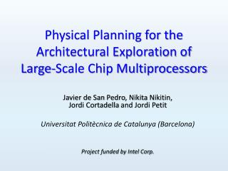 Physical Planning for the Architectural Exploration of Large-Scale Chip Multiprocessors