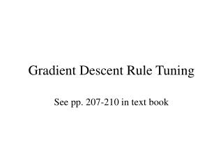 Gradient Descent Rule Tuning