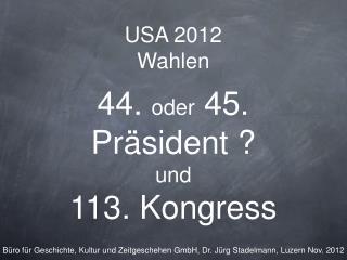 USA 2012  Wahlen 44.  oder  45. Präsident ?  und  113. Kongress