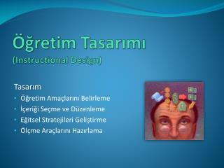 �?retim Tasar?m? ( Instructional Design )