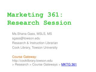 Marketing  361: Research Session