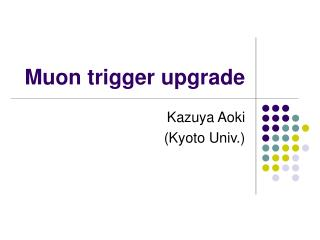 Muon trigger upgrade
