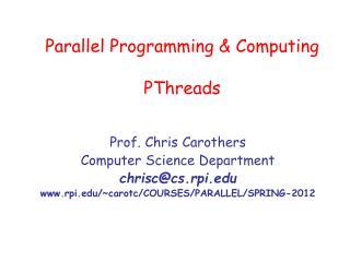 Parallel Programming & Computing PThreads