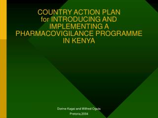COUNTRY ACTION PLAN for INTRODUCING AND IMPLEMENTING A PHARMACOVIGILANCE PROGRAMME IN KENYA