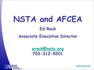 NSTA and AFCEA Ed Rock Associate Executive Director erock@nsta 703-312-9201