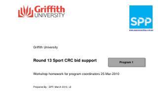 Griffith University Round 13 Sport CRC bid support