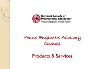 Young Engineers Advisory Council Products & Services