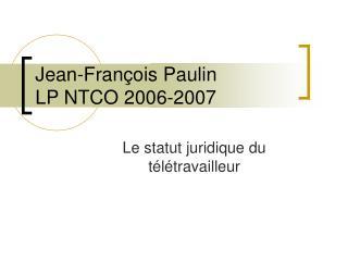 Jean-François Paulin  LP NTCO 2006-2007