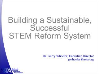 Building a Sustainable,   Successful  STEM Reform System
