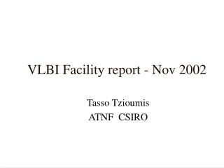 VLBI Facility report - Nov 2002