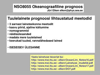 NSO8055 Okeanograafiline prognoos Jüri Elken  elken@phys.sea.ee