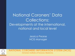 National Coroners' Data Collections:  Developments at the international, national and local level