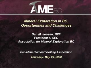 Mineral Exploration in BC:  Opportunities and Challenges