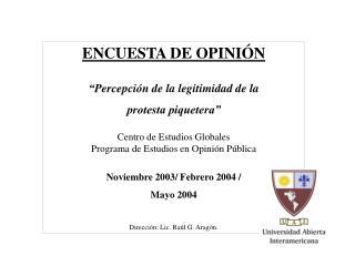 """ENCUESTA DE OPINIÓN """" Percepción de la legitimidad de la  protesta piquetera"""""""