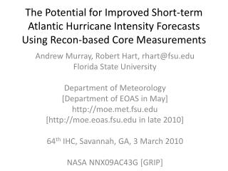 Andrew Murray, Robert Hart, rhart@fsu Florida State University Department of Meteorology