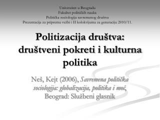 Politizacija društva: društveni pokreti i kulturna politika