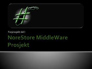 NoreStore MiddleWare  Prosjekt