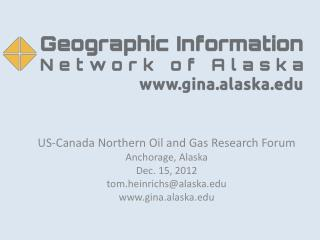 US-Canada Northern Oil and Gas Research Forum Anchorage, Alaska Dec. 15, 2012