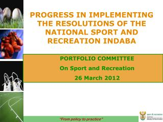 PROGRESS IN IMPLEMENTING THE RESOLUTIONS OF THE NATIONAL SPORT AND RECREATION INDABA