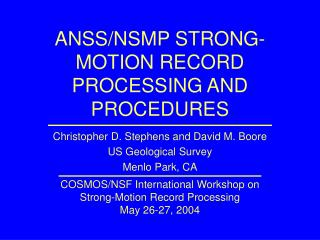 ANSS/NSMP STRONG-MOTION RECORD PROCESSING AND PROCEDURES