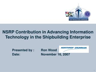 NSRP Contribution in Advancing Information Technology in the Shipbuilding Enterprise