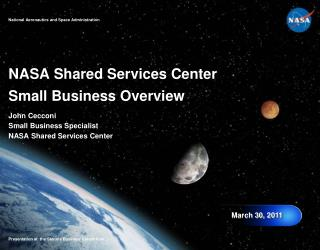 NASA Shared Services Center                 Small Business Overview