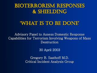 Bioterrorism Responses & Shielding 'What is to be done'