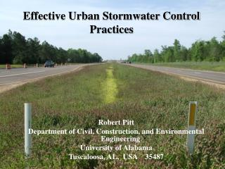 Robert Pitt Department of Civil, Construction, and Environmental Engineering University of Alabama