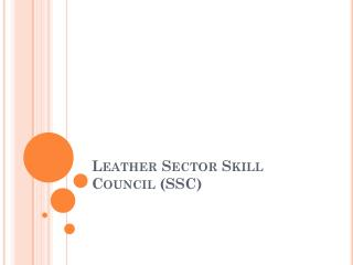 Leather Sector Skill Council (SSC)