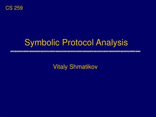 Symbolic Protocol Analysis