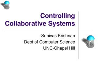 Controlling Collaborative Systems
