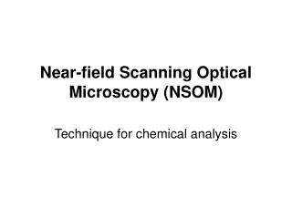 Near-field Scanning Optical Microscopy (NSOM)