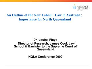 An Outline of the New Labour  Law in Australia:  Importance for North Queensland