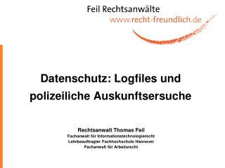 Datenschutz: Logfiles und polizeiliche Auskunftsersuche