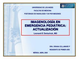 UNIVERSIDAD DE LOS ANDES FACULTAD DE MEDICINA POSTGRADO DE RADIOLOG�A Y DX POR IM�GENES